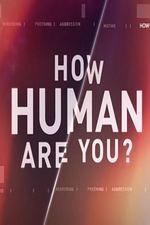 How Human Are You?: Season 1