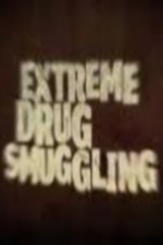 Discovery Channel Extreme Drug Smuggling
