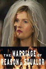 The Marriage Of Reason & Squalor: Season 1