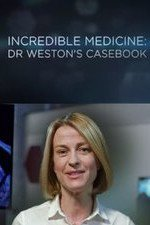 Incredible Medicine: Dr Weston's Casebook: Season 1