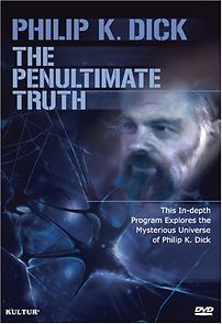 The Penultimate Truth About Philip K. Dick