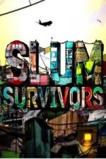 Slum Survivors: Season 1