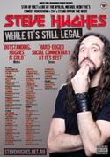Steve Hughes: While It's Still Legal