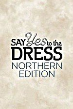 Say Yes To The Dress: Northern Edition: Season 1