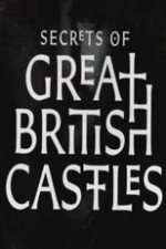 Secrets Of Great British Castles: Season 1