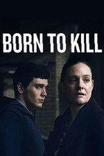 Born To Kill: Season 1