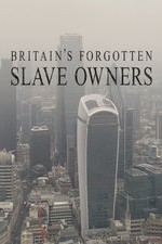 Britain's Forgotten Slave Owners: Season 1