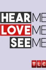 Hear Me, Love Me, See Me: Season 1
