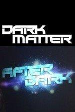 Dark Matter: After Dark: Season 1