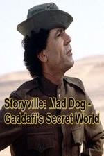 Storyville: Mad Dog - Gaddafi's Secret World