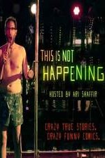 This Is Not Happening: Season 1