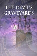 Bermuda Triangle Revealed: The Devil's Graveyards