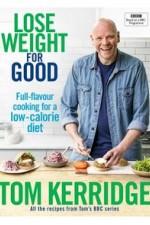 Tom Kerridge's Lose Weight For Good: Season 1
