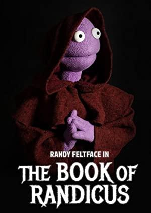 Randy Feltface: The Book Of Randicus