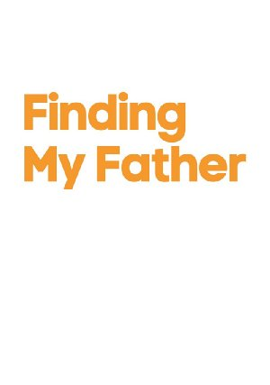 Finding My Father: Season 1