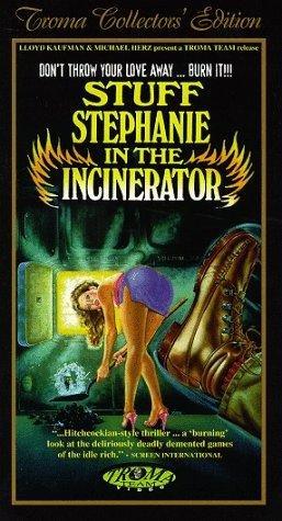 Stuff Stephanie In The Incinerator