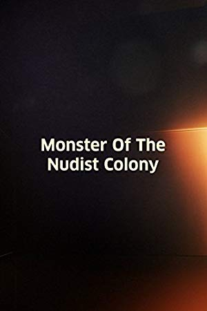 Monster Of The Nudist Colony