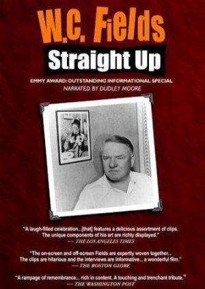 W.c. Fields: Straight Up