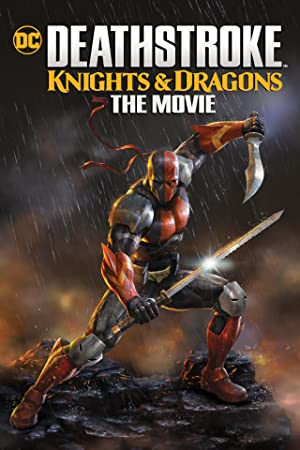 Deathstroke Knights & Dragons: The Movie