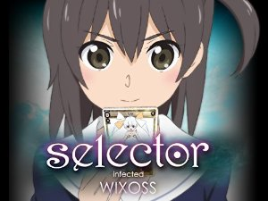 Selector Infected Wixoss: Season 2