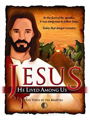 Jesus: He Lived Among Us