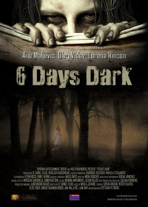 6 Days Dark