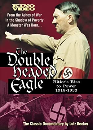 The Double-headed Eagle: Hitler's Rise To Power 1918-1933