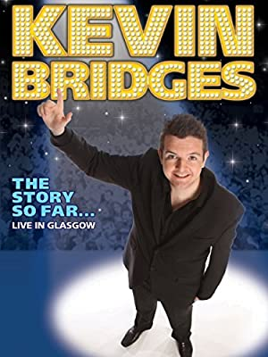 Kevin Bridges: The Story So Far - Live In Glasgow