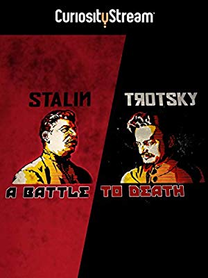 Stalin - Trotsky: A Battle To Death
