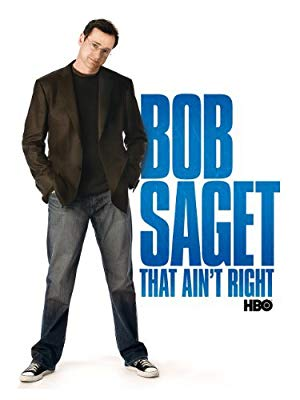 Bob Saget: That Ain't Right