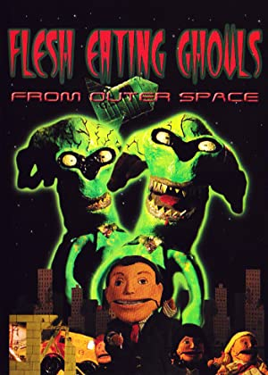 Flesh Eating Ghouls From Outer Space