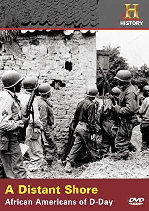 A Distant Shore: African Americans Of D-day