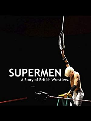 Supermen: A Story Of British Wrestlers