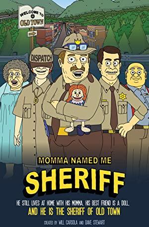 Momma Named Me Sheriff: Season 1