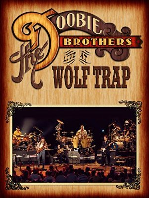 The Doobie Brothers: Live At Wolf Trap