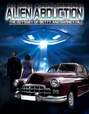 Alien Abduction: The Odyssey Of Betty And Barney Hill