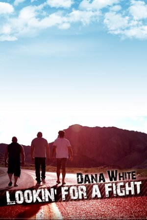Dana White Lookin For A Fight: Season 2