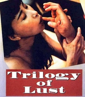 Trilogy Of Lust