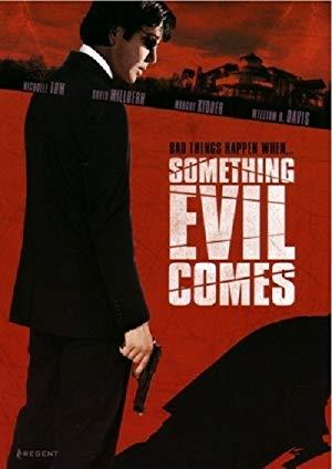 Something Evil Comes