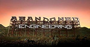 Abandoned Engineering: Season 2