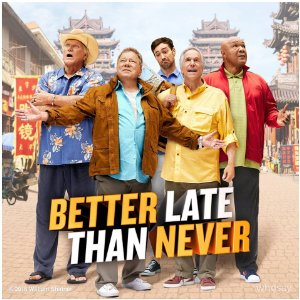 Better Late Than Never: Season 2