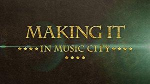 Making It In Music City: Season 1