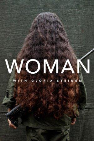 Woman With Gloria Steinem: Season 1