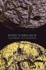 Between The Buried And Me: Future Sequence - Live At The