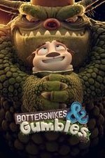 Bottersnikes & Gumbles: Season 1