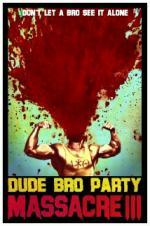 Dude Bro Party Massacre 3