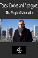 Tones, Drones And Arpeggios: The Magic Of Minimalism: Season 1