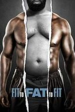 Fit To Fat To Fit: Season 1