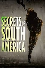 Secrets Of South America: Season 1