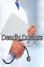 Deadly Doctors: Season 1